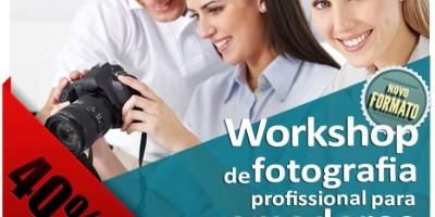 Workshop de Fotografia Profissional para Amadores – Nova Versão