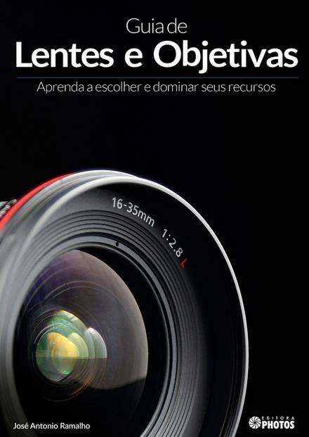 """Resenha: livro """"Guia de Lentes e Objetivas"""" (Ed. Photos)"""