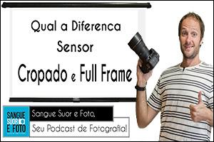 Diferenca-sensor-cropado-full-frame