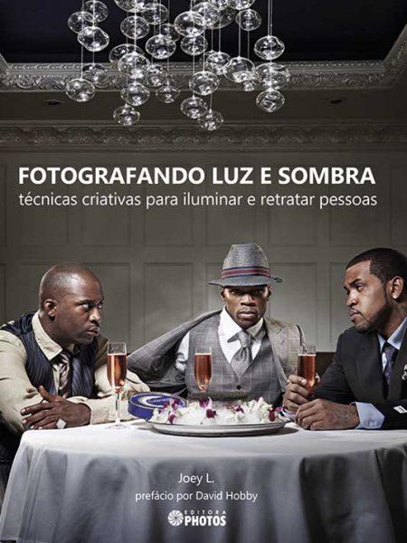 Capa Fotografando Luz E Sombra de Joey L