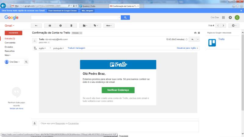 clique no link que o Trello enviou para confirmá-lo
